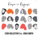 Free Download Ezra Collective Reason in Disguise (feat. Jorja Smith) Mp3