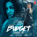 Free Download Kaur-B & Snappy Budget Mp3