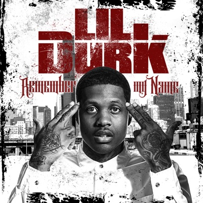 -Remember My Name - Lil Durk mp3 download