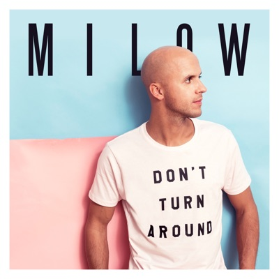 Don't Turn Around - Milow mp3 download