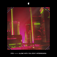 Alone With You (feat. Intermission) Rtik