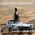 Free Download Ziad Bourji Mesh Taye' Mp3