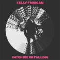 Free Download Kelly Finnigan Catch Me I'm Falling Mp3