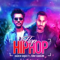 Flop Hip Hop (feat. Tony Kakkar) Xadeh Shah
