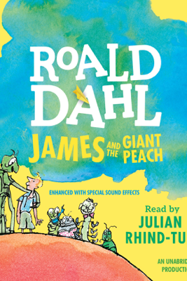 James and the Giant Peach (Unabridged) - Roald Dahl
