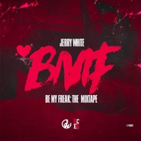 Be My Freak: The Mixtape - Jerry White mp3 download