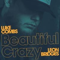 Beautiful Crazy (Live) [feat. Leon Bridges] - Single - Luke Combs mp3 download