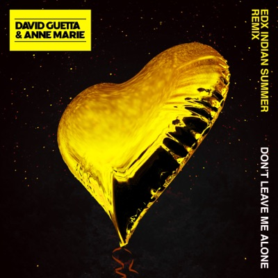 Don't Leave Me Alone (Edx's Indian Summer Remix) - David Guetta Feat. Anne-Marie mp3 download