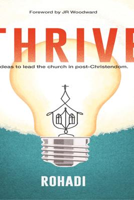 Thrive: Ideas to Lead the Church in Post-Christendom (Unabridged) - Rohadi Nagassar