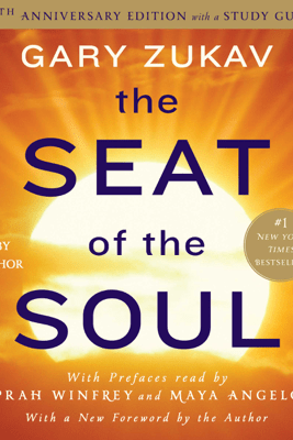 The Seat of the Soul (Unabridged) - Gary Zukav