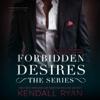 Kendall Ryan - Forbidden Desires: The Complete Series (Unabridged)  artwork