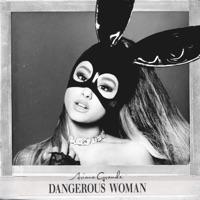 Dangerous Woman - Ariana Grande mp3 download