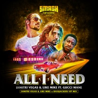 All I Need (feat. Gucci Mane) [DVLM X Bassjackers VIP MIX] - Single - Dimitri Vegas & Like Mike mp3 download