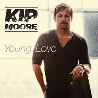 Young Love - Single - Kip Moore mp3 download