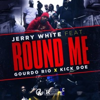 Round Me (feat. Gordo Rio & Kick Doe) - Single - Jerry White mp3 download