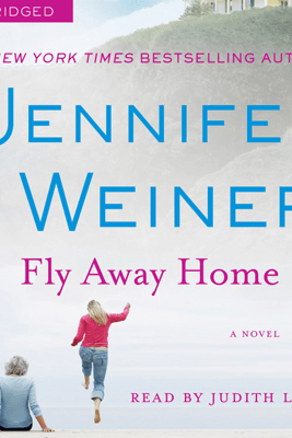 Fly Away Home (Unabridged) - Jennifer Weiner