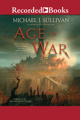 Age of War: Legends of the First Empire, Book 3 - Michael J. Sullivan