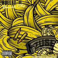 Bullet 2 : Banana Clip - Zuse mp3 download