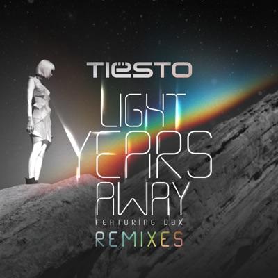 Light Years Away (Tiësto & Moti Remix) - Tiësto Feat. DBX mp3 download