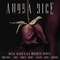 Ahora Dice (Real Hasta La Muerte Remix) [feat. Cardi B, Offset, Anuel & Arcángel] - Single - Chris Jeday, J Balvin & Ozuna mp3 download