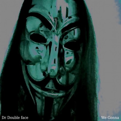 We Gonna - Dr Double Face mp3 download
