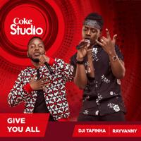 Give You All (Coke Studio Africa) Rayvanny & Dji Tafinha MP3