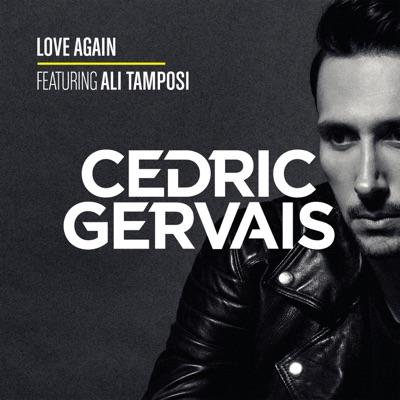 Love Again - Cedric Gervais Feat. Ali Tamposi mp3 download