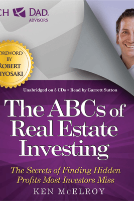 Rich Dad Advisors: ABCs of Real Estate Investing - Ken McElroy