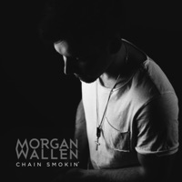Chain Smokin' - Single - Morgan Wallen mp3 download