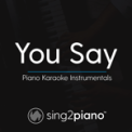 Free Download Sing2Piano You Say (Originally Performed by Lauren Daigle) [Piano Karaoke Version] Mp3