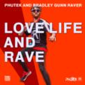 Free Download Phutek & Bradley Gunn Raver Love Life and Rave Mp3