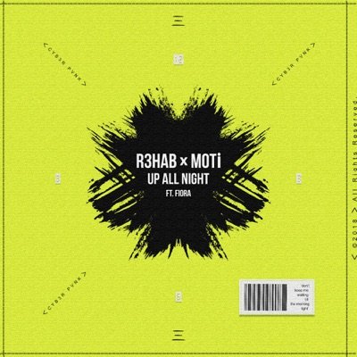 Up All Night - R3HAB & MOTi Feat. Fiora mp3 download