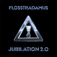 Jubilation 2.0 - EP - Flosstradamus mp3 download
