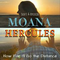 How Far I'll Go / Go the Distance Scott & Ryceejo MP3