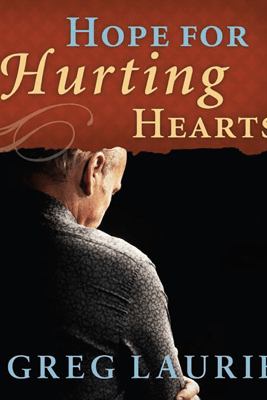Hope for Hurting Hearts - Greg Laurie