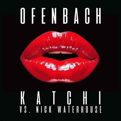 Katchi (Ofenbach Vs. Nick Waterhouse) - Ofenbach vs. Nick Waterhouse mp3 download