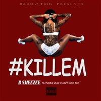 Kill Em (feat. Zuse & Southside Doc) - Single - B Smeezee mp3 download