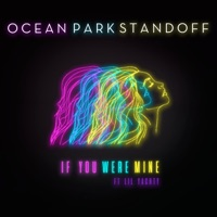 If You Were Mine (feat. Lil Yachty) - Single - Ocean Park Standoff mp3 download