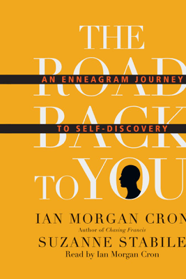 The Road Back to You: An Enneagram Journey to Self-Discovery - Ian Morgan Cron & Suzanne Stabile
