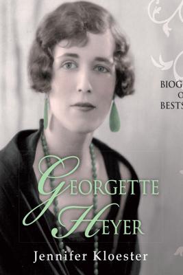 Georgette Heyer: Biography of a Bestseller (Unabridged) - Jennifer Kloester