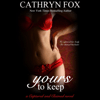 Cathryn Fox - Yours to Keep (Unabridged)  artwork