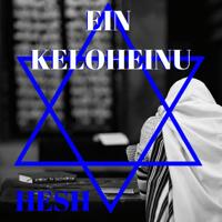 Ein Keloheinu Hesh The Messianic