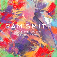 Lay Me Down (Flume Remix) - Single - Sam Smith mp3 download