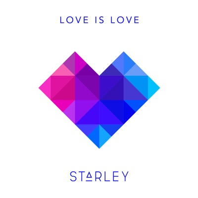 Love Is Love - Starley mp3 download
