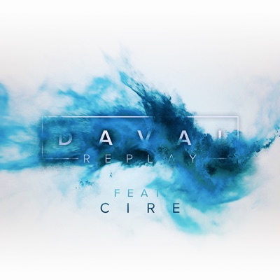 Replay - Davai Feat. CIRE mp3 download