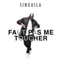 Faut pas me toucher Singuila MP3