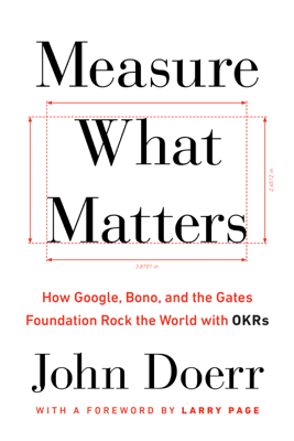 Measure What Matters: How Google, Bono, and the Gates Foundation Rock the World with OKRs (Unabridged) - John Doerr