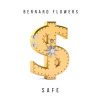 Safe - Single - Bernard Flowers mp3 download