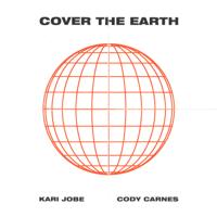 Cover The Earth Kari Jobe & Cody Carnes MP3