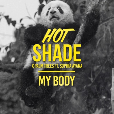 My Body - Hot Shade & Palm Trees Feat. Sophia Ayana mp3 download